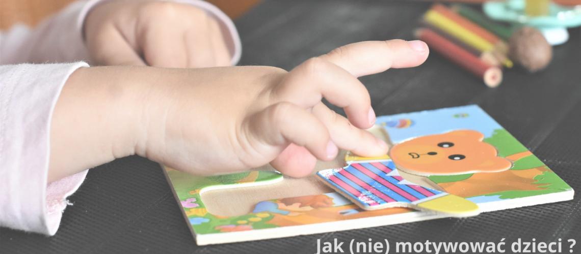 Jak (nie) motywować dzieci